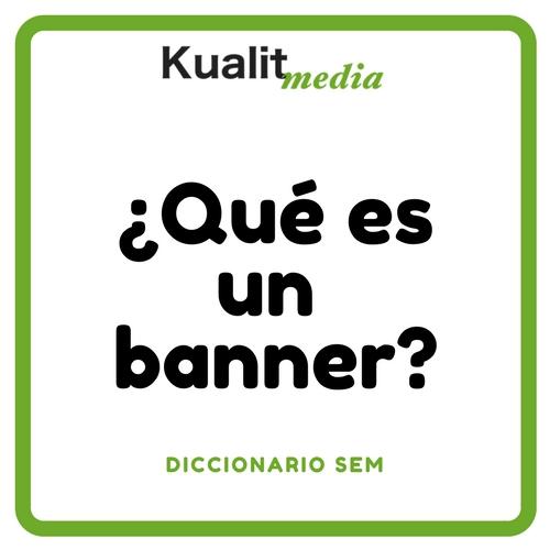 ¿Qué es un banner? Toda la información en el Diccionario SEM