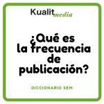 Frecuencia de Publicación