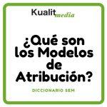 Los Modelos de Atribución