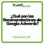 Recomendaciones de Google Adwords